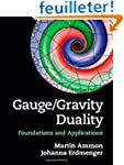 Gauge/Gravity Duality: Foundations an...