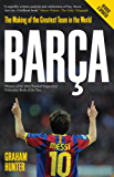 Barca: The Making of the Greatest Team in the World (English Edition)