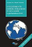 eBook Gratis da Scaricare Investimenti esteri stranieri in Ecuador La giurisprudenza ICSID (PDF,EPUB,MOBI) Online Italiano