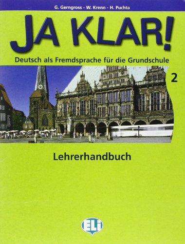 Ja Klar. Guida per l'insegnante. Con CD Audio. Per la Scuola elementare: 2