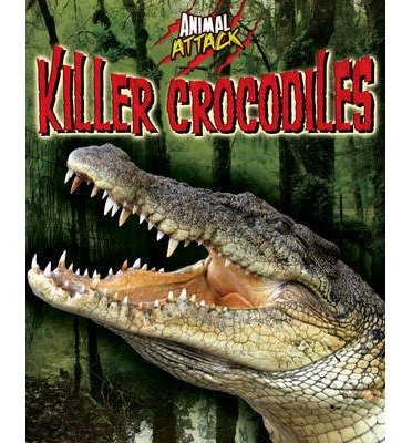 [(Animal Attack: Killer Crocodiles)] [ By (author) Alex Woolf ] [September, 2014]