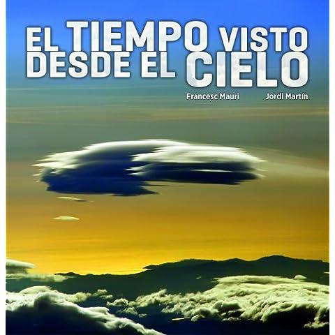 El Tiempo Visto Desde El Cielo (General (lunwerg))