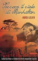 Toccare il cielo di Manhattan (Italian Edition)