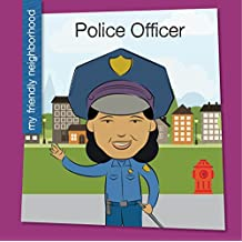 Police Officer (My Early Library: My Friendly Neighborhood)