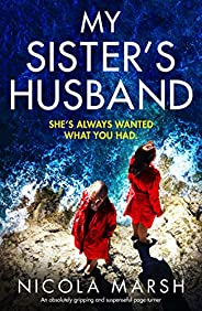 My Sister's Husband: An absolutely gripping and suspenseful page tu