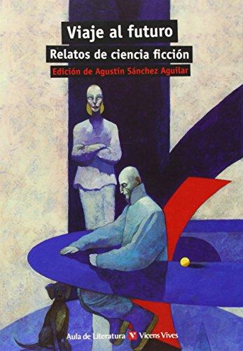 Viaje Al Futuro. Relatos De Ciencia Ficción (Aula de Literatura) - 9788468218274 thumbnail
