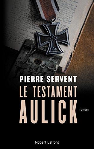 Le Testament Aulick par Pierre SERVENT