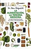 La alimentación, la tercera medicina (ALIMENTACION)