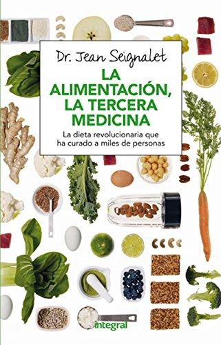 La alimentación, la tercera medicina (ALIMENTACION) por JEAN SEIGNALET