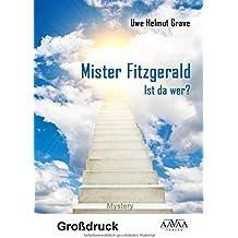 Mister Fitzgerald - Großdruck: Ist da wer?