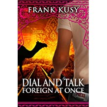 Dial and Talk Foreign at Once (Frank's Travel Memoirs)