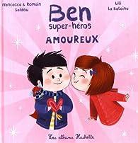Ben, super-héros amoureux par Francesca Sardou