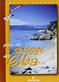 Guida Alle Spiagge Dell'Elba. Spiagge, Isolotti E Itinerari Velici