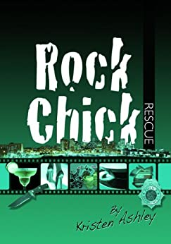 Rock Chick Rescue by [Ashley, Kristen]