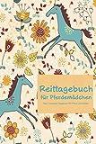 Reittagebuch für Pferdemädchen: Das Trainings-Tagebuch für Pferd und Reiter