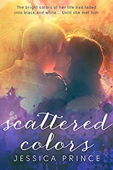Scattered Colors (a Colors novel) by [Prince, Jessica]
