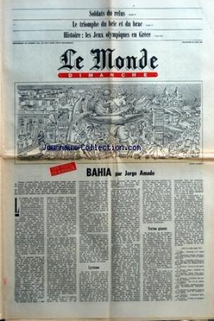 MONDE DIMANCHE (LE) [No 11014] du 29/06/1980 - SOLDATS DU REFUS - LE TRIOMPHE DU BRIC ET DU BRAC - HISTOIRE LES JEUX OLYMPIQUES EN GRECE - BAHIA PAR JORGE AMADO - LYRISME - TORTURE GEANTE par Collectif