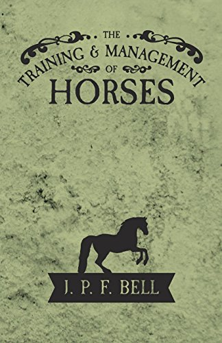 The Training and Management of Horses (English Edition) por J. P. F. Bell