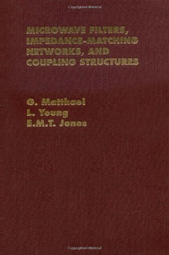 Microwave Filters, Impendence-matching Networks and Coupling Structures (Microwave Library)