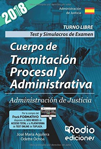 Cuerpo de Tramitacion Procesal y Administrativa de la Administracion de Justicia. Test y Simulacros por JOSE MARIA AGUILERA RAMOS