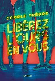 Libérez l'ours en vous par Carole Trebor