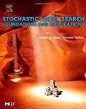 Stochastic Local Search: Foundations and Applications (The Morgan Kaufmann Series in Artificial Intelligence)