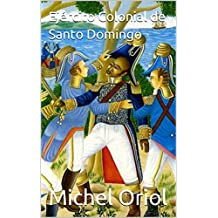 Ejército Colonial de Santo Domingo (Spanish Edition)