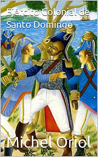 Ejército Colonial de Santo Domingo eBook: Michel Oriol: Amazon.es ...