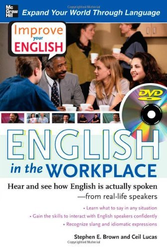 Improve Your English: English in the Workplace (DVD w/ Book): Hear and see how English is actually spoken--from real-life speakers by Stephen Brown (2008-10-03)
