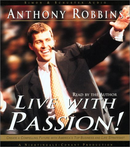 Live with Passion!: Stategies for Creating a Compelling Future by Tony Robbins (2002-04-01)