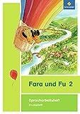 Fara und Fu - Ausgabe 2013: Spracharbeitsheft 2 DS