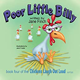 Poor Little Billy (chickens Laugh Out Loud Book 4) por Jack Foster