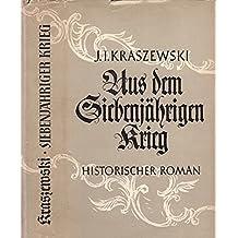 Aus dem Siebenjährigen Krieg - Historischer Roman