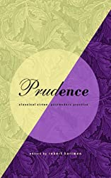 Prudence: Classical Virtue, Postmodern Practice