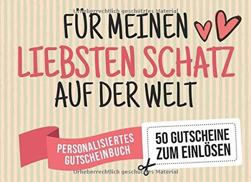 Für Meinen Liebsten Schatz Auf Der Welt - Personalisiertes Gutscheinbuch - 50 Gutscheine: Gutscheinheft zum selbst Ausfüllen - Mit 25 fertigen ... als Partner Geschenk zum Jahrestag (Crafts La Gutschein)
