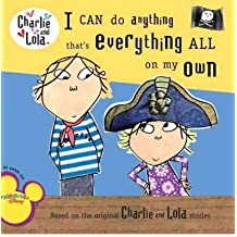 I Can Do Anything That's Everything All on My Own (Charlie and Lola (8x8)) (Paperback) - Common