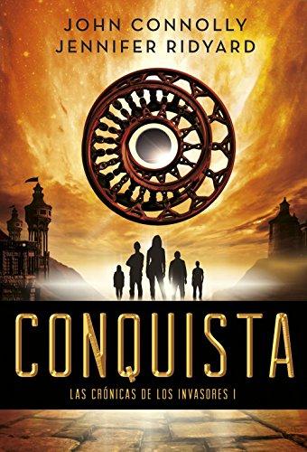 Conquista: Las Crónicas de los Invasores I por John Connolly