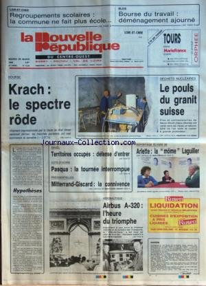 NOUVELLE REPUBLIQUE (LA) [No 13225] du 29/03/1988 - LA CHUTE DE WALL STREET - DECHETS NUCLEAIRES / LE POULS DU GRANIT SUISSE - HYPOTHESES PAR BONNET - ISRAEL - TERRITOIRES OCCUPES / DEFENSE D'ENTRER - COTE-D'IVOIRE ET PASQUA / LA TOURNEE INTERROMPUE - PRESIDENTIELLES / MITTERRAND ET GISCARD - AERONAUTIQUE / AIRBUS A- 320 / L'HEURE DU TRIOMPHE - ELYSEE 88 / ARLETTE LAGUILLER