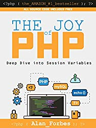 The Joy of PHP: Deep Dive into Sessions (English Edition)