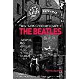 The Twenty-First Century Legacy of the Beatles: Liverpool and Popular Music Heritage Tourism (Ashgate Popular and Folk Music)