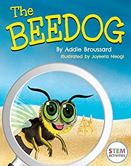 The Beedog: A Strange Insect Discovery  (Science books for kids) by [Broussard, Addie]