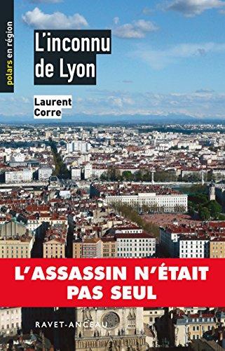 L'inconnu de Lyon: L'assassin n'était pas seul (Polars en région t. 6) (French Edition)