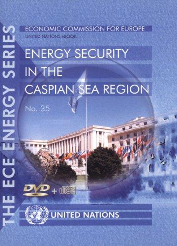 35: Energy Security in the Caspian Sea Region: ECE Energy Series. 35