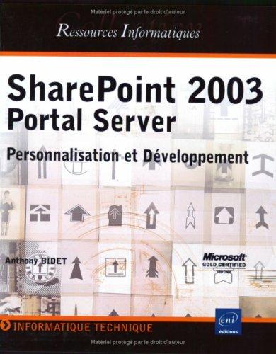 SharePoint 2003 Portal Server : Personnalisation et Développement