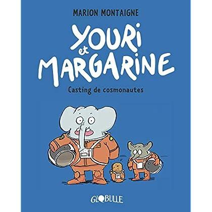 Youri et Margarine, Tome 01: Youri et Margarine - Casting de cosmonautes