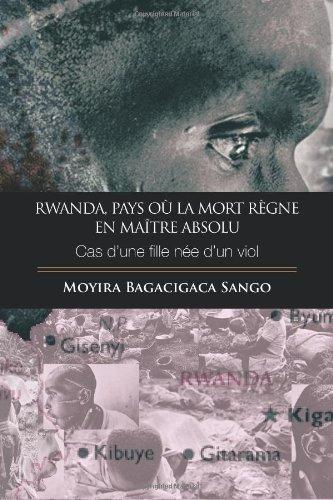 Rwanda,pays Ou La Mort Regne En Maitre A...