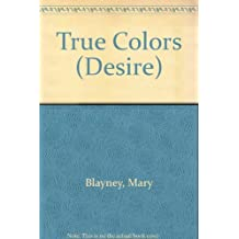 True Colors (Desire) by Mary Blayney (1988-08-01)