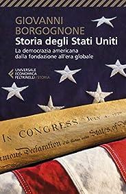 Storia degli Stati Uniti: La democrazia americana dalla fondazione all'era globale.