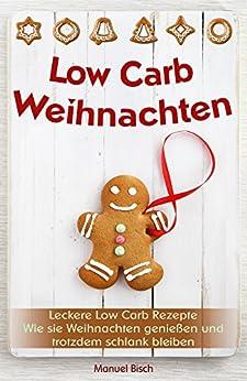 Low Carb Weihnachten Leckere Low Carb Rezepte Wie Sie Weihnachten genießen und trotzdem schlank bleiben