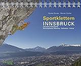 Sportklettern Innsbruck und seine Feriendörfer: Sportklettern - Klettersteige - Eisklettern - Bouldern